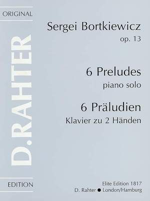 Bortkiewicz, S: Six Preludes op. 13