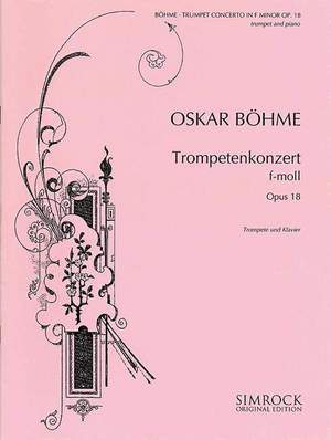 Boehme, O: Trumpet Concerto in F Minor op. 18