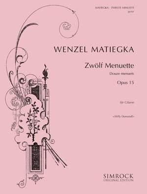 Matiegka, W: 12 Minuets op. 15