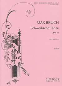 Max Bruch: Swedish Dances, Op. 63 (Volume One)