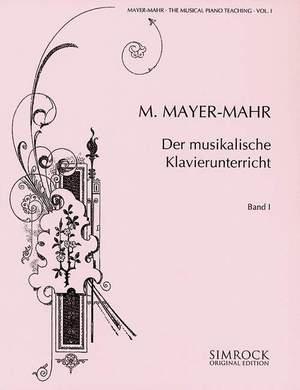 Mayer-Mahr, M: Der musikalische Klavierunterricht Band 1