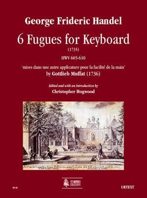 Handel, G F: 6 Fugues for Keyboard (1735)  HWV 605-610