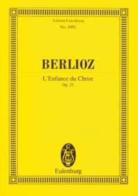 Berlioz, H: L'Enfance du Christ op. 25