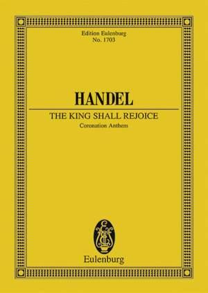Handel, G F: The King shall rejoice HWV 260