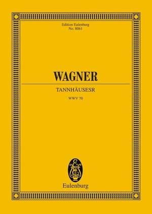 Wagner, R: Tannhäuser und der Sängerkrieg auf Wartburg WWV 70