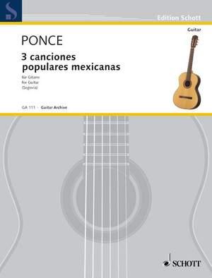 Ponce, M M: Tres canciones populares mexicanas Product Image