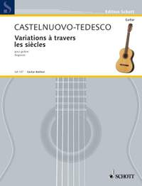 Castelnuovo-Tedesco, M: Variations à travers les siècles