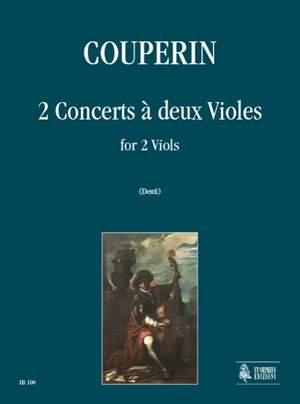 Couperin, F: 2 Concerts à deux Violes