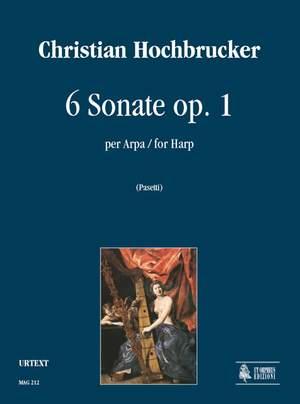 Hochbrucker, C: 6 Sonatas op. 1