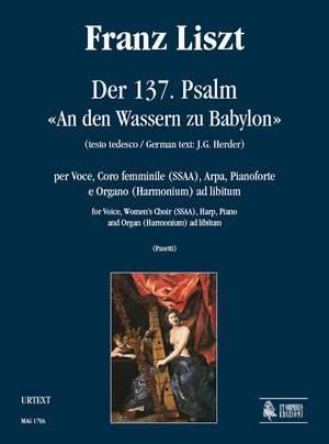 Liszt, F: Der 137 Psalm - An den Wassern zu Babylon
