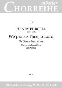 Purcell, H: We praise Thee, o Lord Z 230/1