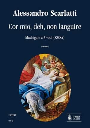 Scarlatti, A: Cor mio, deh, non languire. Madrigal