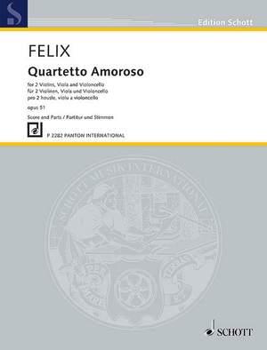 Felix, V: Quartetto Amoroso op. 51