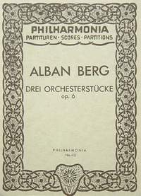 Berg, A: Three Orchestral Pieces op. 6