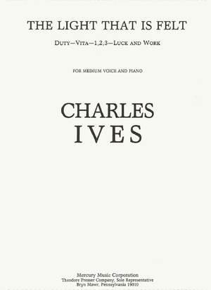 Ives, C E: The Light That Is Felt