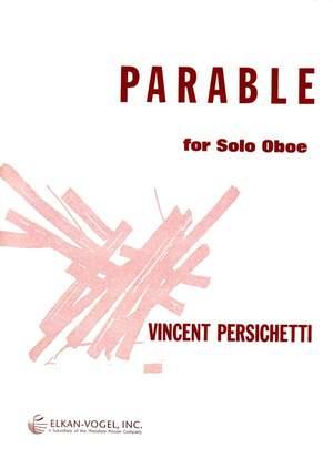 Vincent Persichetti: Parable for Solo Oboe, Opus 109