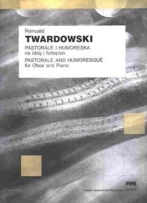 Twardowski R: Pastorale And Humoresque