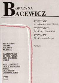 Bacewicz, G: Concerto for String Orchestra