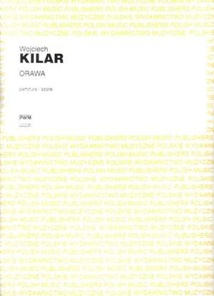 Kilar, W: Orawa