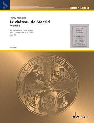 Mueller, I: Le château de Madrid op. 79