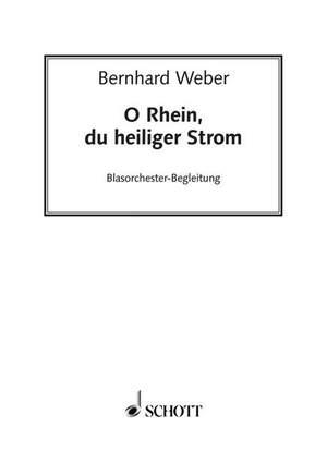 Weber, B: O Rhein, du heiliger Strom Product Image