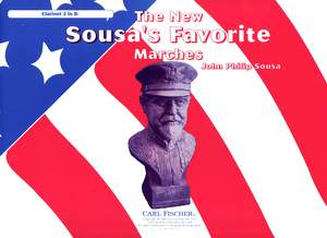 John Philip Sousa: The New Sousa's Favorite Marches