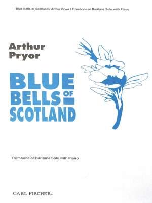 Arthur Pryor: Blue Bells Of Scotland