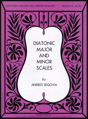 Segovia: Diatonic Major & Minor Scales