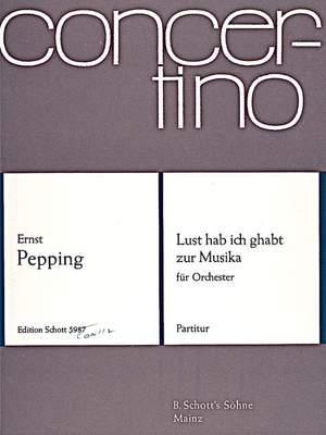 Pepping, E: Lust hab ich ghabt zur Musika