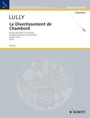 Lully, J: Le Divertissement de Chambord