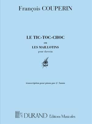Couperin: Le Tic-Toc Choc, ou les Maillotins (rev. J.Samm)