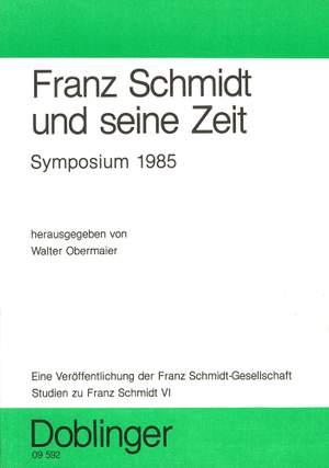 Walter Obermaier: Franz Schmidt und seine Zeit