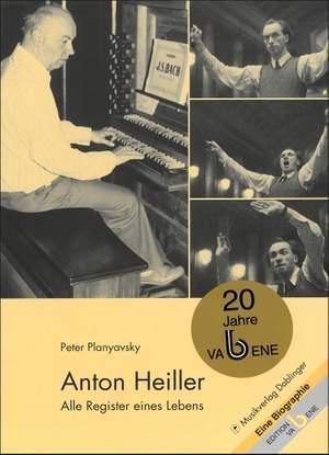 Peter Planyavsky: Anton Heiller - Alle Register eines Lebens