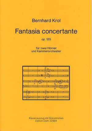 Krol, B: Fantasia concertante 2 Horns and Chamber Orchestra op. 125