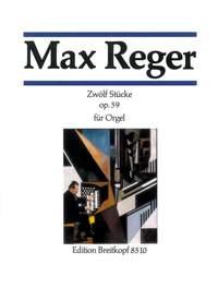 Reger, M: 12 Pieces Op. 59 op. 59