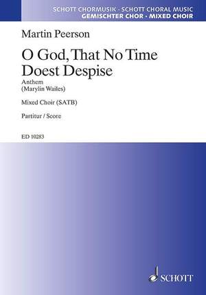 Peerson, M: O God That No Time Doest Despise