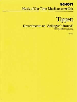 Tippett, M: Divertimento on 'Sellinger's Round'