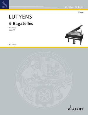 Lutyens, E: 5 Bagatelles op. 49