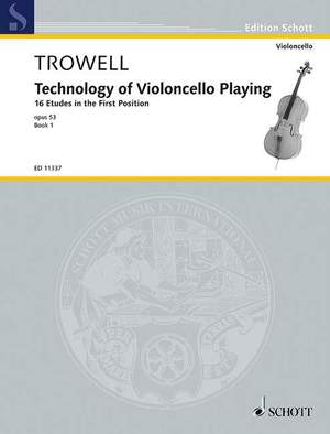 Trowell, A: Technology of Violoncello Playing op. 53 Band 1