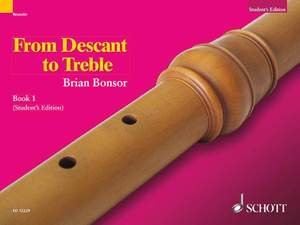 Bonsor, B: From Descant to Treble Vol. 1