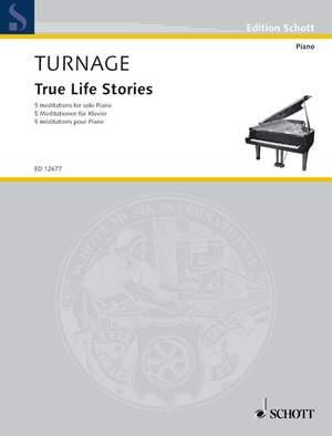 Turnage, M: True Life Stories