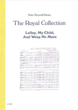Maxwell Davies, Peter: Lullay, My Child, And Weep No More