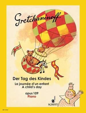 Gretchaninow, A: Der Tag des Kindes op. 109