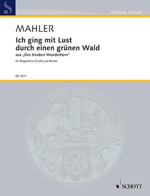 Mahler, G: Ich ging mit Lust