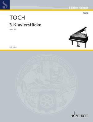 Toch, E: Three Piano Pieces op. 32