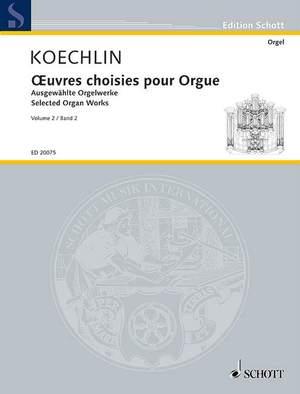 Koechlin, C: Selected Organ Works Vol. 2