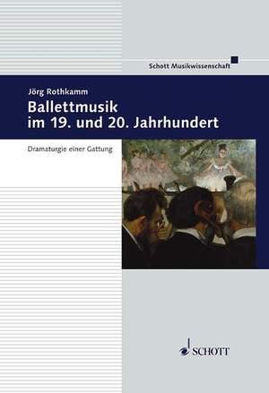 Rothkamm, J: Ballettmusik im 19. und 20. Jahrhundert