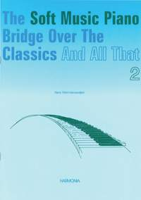 Vlam-Verwaaijen: The Soft Music Piano Bridge Over The Classics 2