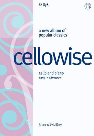 Rémy: Cellowise for young cellists with piano accompaniment and performance CD
