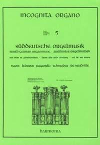 Incognita Organo Volume 5: South German Organ Music